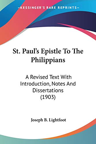 9780548709580: St. Paul's Epistle To The Philippians: A Revised Text With Introduction, Notes And Dissertations (1903)