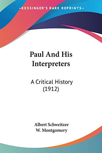 9780548710692: Paul And His Interpreters: A Critical History (1912)