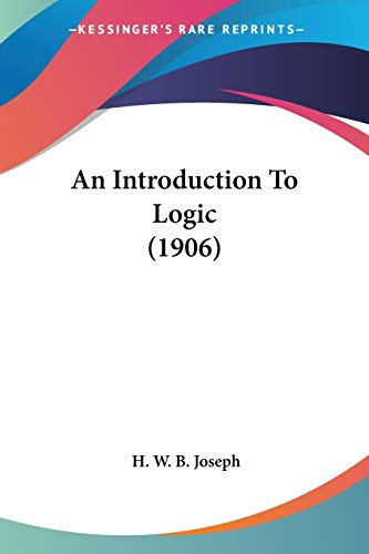 9780548711057: An Introduction To Logic (1906)
