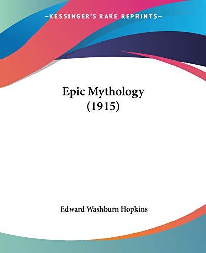 9780548718551: Epic Mythology (1915)
