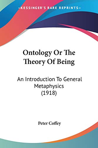 9780548721728: Ontology Or The Theory Of Being: An Introduction To General Metaphysics (1918)