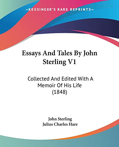 9780548722367: Essays And Tales By John Sterling V1: Collected And Edited With A Memoir Of His Life (1848)