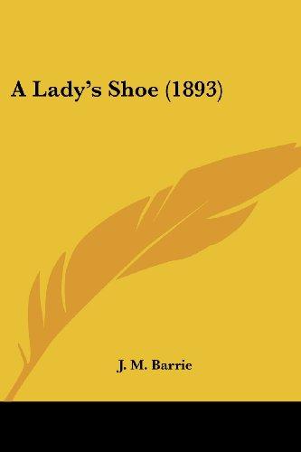 9780548724897: A Lady's Shoe (1893)