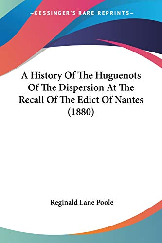 9780548733264: A History Of The Huguenots Of The Dispersion At The Recall Of The Edict Of Nantes (1880)