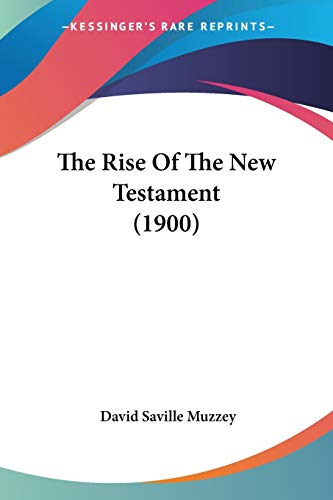 9780548734230: The Rise of the New Testament (1900)