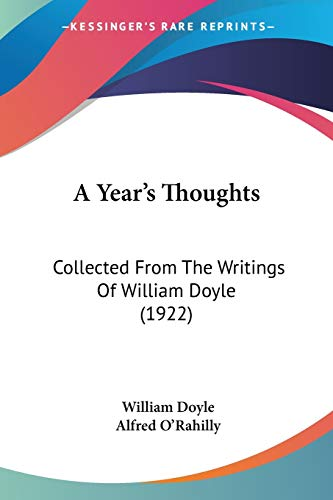 9780548734506: A Year's Thoughts: Collected From The Writings Of William Doyle (1922)