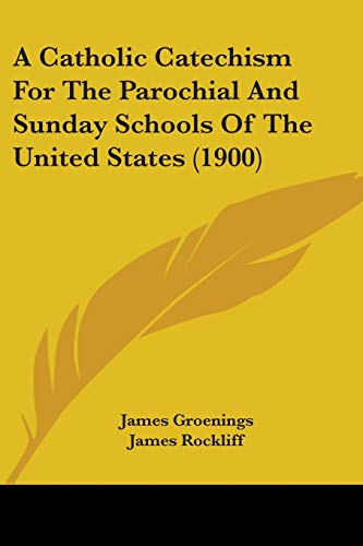 9780548737620: A Catholic Catechism For The Parochial And Sunday Schools Of The United States (1900)