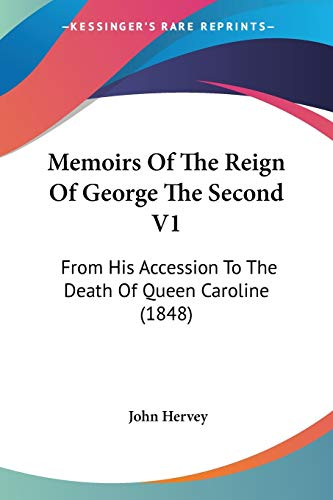 9780548741351: Memoirs Of The Reign Of George The Second V1: From His Accession To The Death Of Queen Caroline (1848)