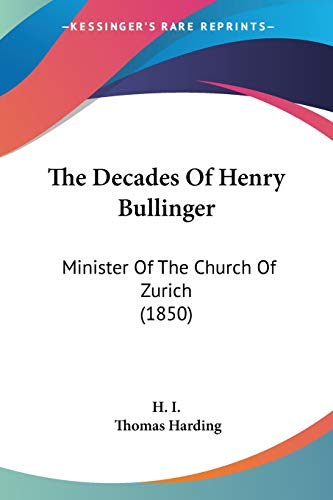 9780548743157: The Decades Of Henry Bullinger: Minister Of The Church Of Zurich (1850)