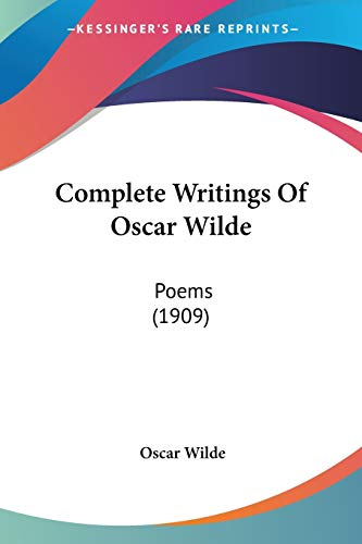 9780548743720: Complete Writings Of Oscar Wilde: Poems (1909)
