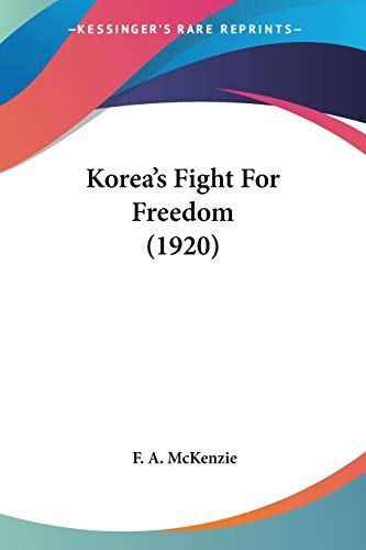9780548744819: Korea's Fight For Freedom (1920)
