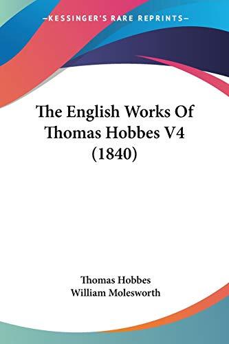9780548745052: The English Works of Thomas Hobbes V4 (1840)