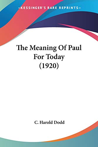 9780548745670: The Meaning Of Paul For Today (1920)