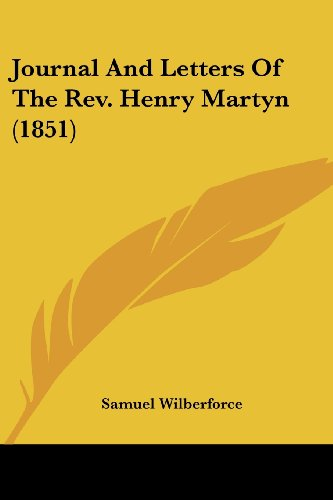 9780548750001: Journal And Letters Of The Rev. Henry Martyn (1851)