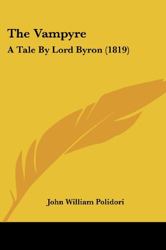 9780548751244: The Vampyre: A Tale By Lord Byron (1819)