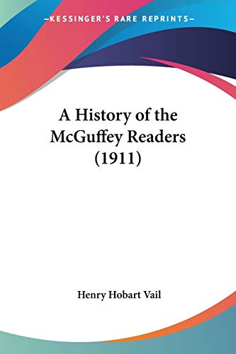 9780548754986: A History of the McGuffey Readers (1911)
