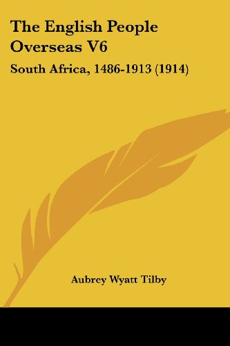 9780548756140: The English People Overseas V6: South Africa, 1486-1913 (1914)