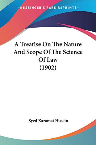 A Treatise on the Nature and Scope: Syed Karamat Husein