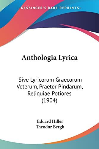 9780548764862: Anthologia Lyrica: Sive Lyricorum Graecorum Veterum, Praeter Pindarum, Reliquiae Potiores (1904)