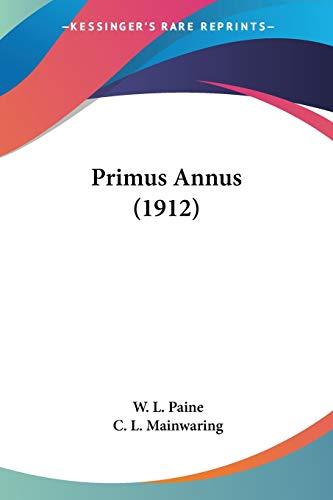 9780548768488: Primus Annus (1912)