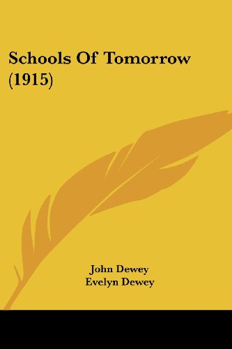 9780548768860: Schools Of Tomorrow (1915)