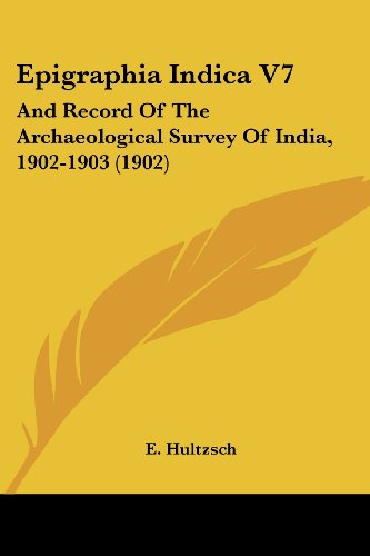 9780548769966: Epigraphia Indica V7: And Record Of The Archaeological Survey Of India, 1902-1903 (1902)