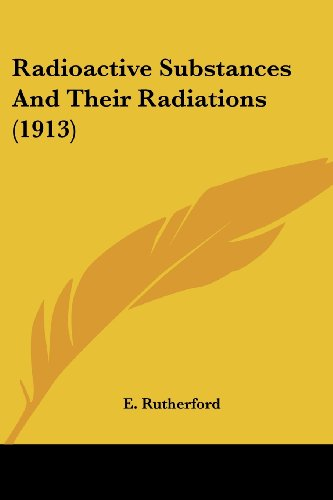 9780548770672: Radioactive Substances and Their Radiations (1913)