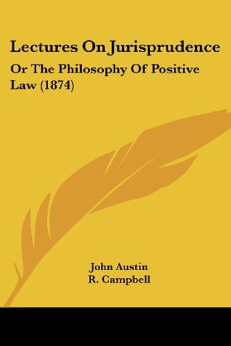 9780548774052: Lectures On Jurisprudence: Or The Philosophy Of Positive Law (1874)