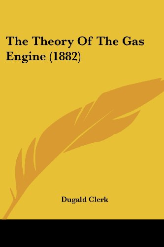 9780548775363: The Theory Of The Gas Engine (1882)