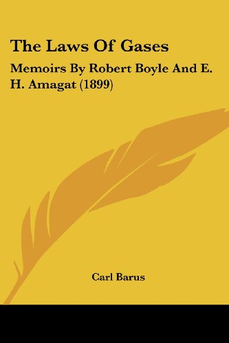 9780548776070: The Laws Of Gases: Memoirs By Robert Boyle And E. H. Amagat (1899)