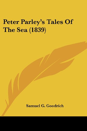 9780548776377: Peter Parley's Tales Of The Sea (1839)