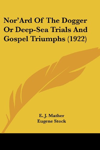 9780548778906: Nor'Ard Of The Dogger Or Deep-Sea Trials And Gospel Triumphs (1922)