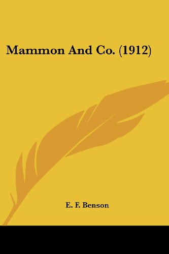 Mammon And Co. (1912) (0548780404) by Benson, E. F.