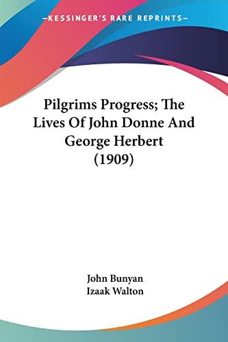 9780548781388: Pilgrims Progress; The Lives Of John Donne And George Herbert (1909)