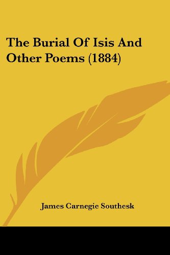 9780548781906: The Burial Of Isis And Other Poems (1884)