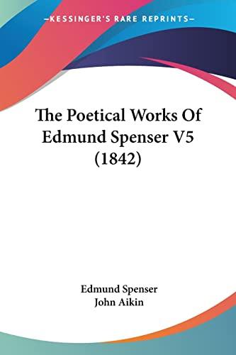 9780548783160: The Poetical Works Of Edmund Spenser V5 (1842)