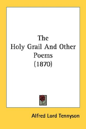 9780548788448: The Holy Grail And Other Poems (1870)