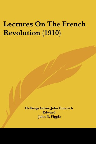 9780548789513: Lectures On The French Revolution (1910)