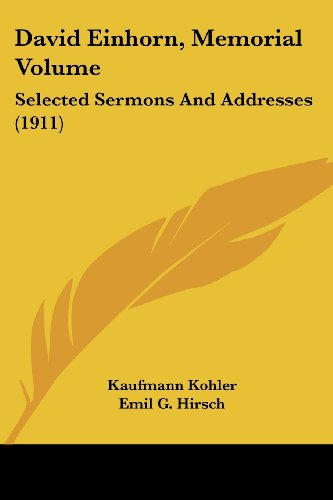 9780548789711: David Einhorn, Memorial Volume: Selected Sermons and Addresses (1911)