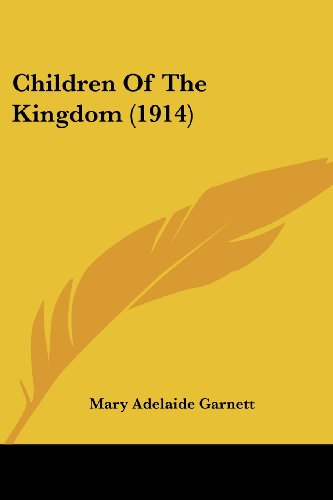 9780548792155: Children Of The Kingdom (1914)