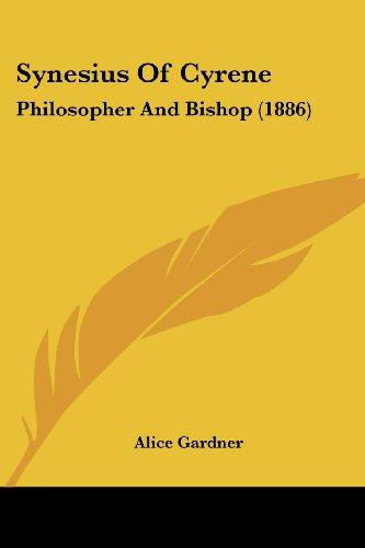 9780548792377: Synesius Of Cyrene: Philosopher And Bishop (1886)