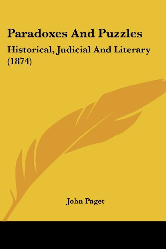9780548793114: Paradoxes And Puzzles: Historical, Judicial And Literary (1874)