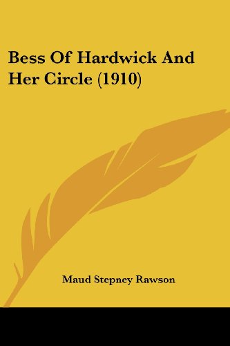 9780548795569: Bess of Hardwick and Her Circle (1910)