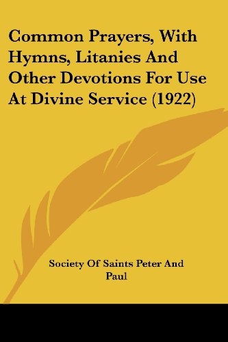 9780548797389: Common Prayers, With Hymns, Litanies And Other Devotions For Use At Divine Service (1922)