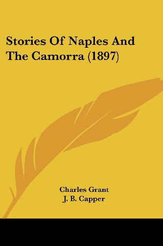 9780548797556: Stories Of Naples And The Camorra (1897)