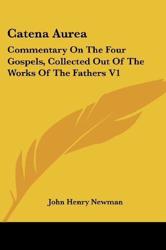 9780548800294: Catena Aurea: Commentary On The Four Gospels, Collected Out Of The Works Of The Fathers V1: St. Matthew, Part Two (1841)