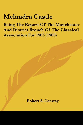 9780548802465: Melandra Castle: Being the Report of the Manchester and District Branch of the Classical Association for 1905