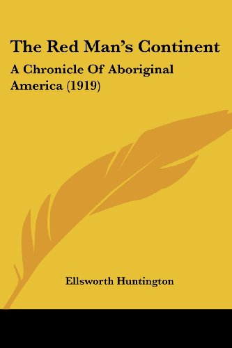 9780548802663: The Red Man's Continent: A Chronicle Of Aboriginal America (1919)