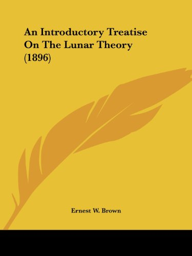 9780548803639: An Introductory Treatise On The Lunar Theory (1896)