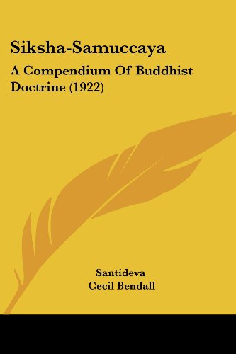 Siksha-Samuccaya: A Compendium Of Buddhist Doctrine (1922) (0548804060) by Santideva